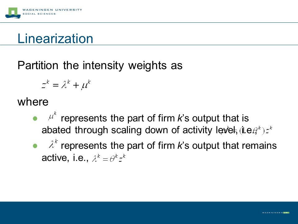 Partition the intensity weights as where represents the part of firm ks output that is abated through scaling down of activity level, i.e., represents
