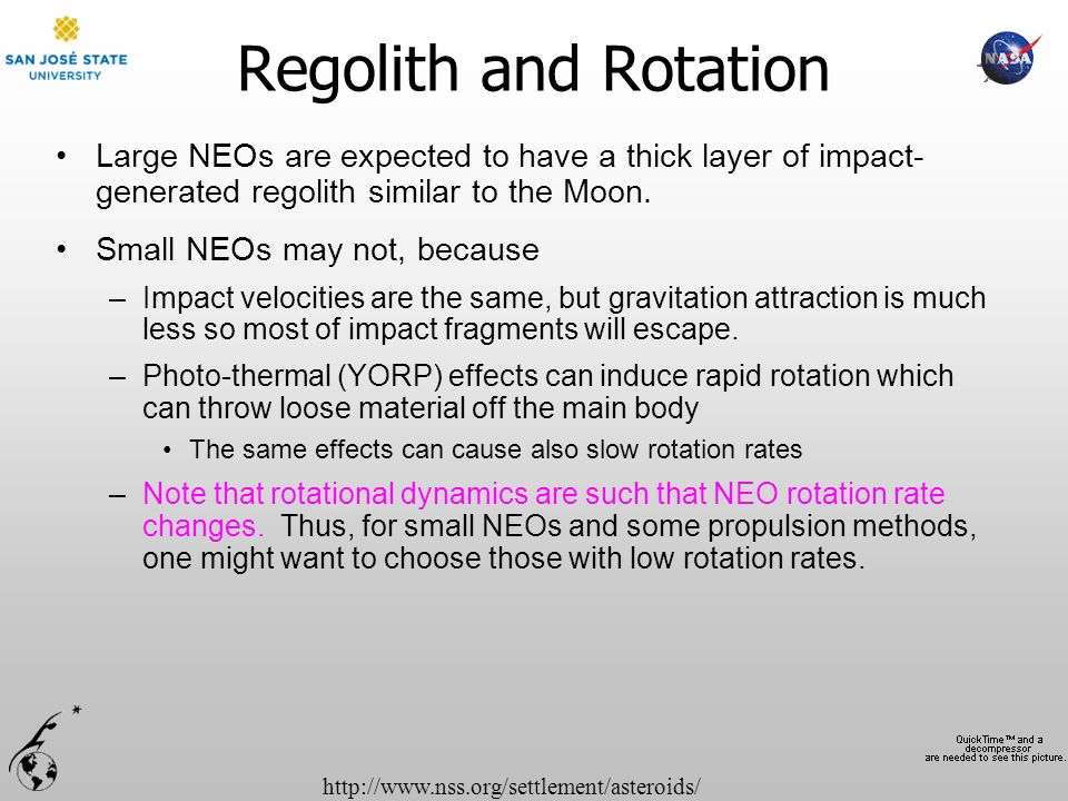 http://www.nss.org/settlement/asteroids/ Regolith and Rotation Large NEOs are expected to have a thick layer of impact- generated regolith similar to