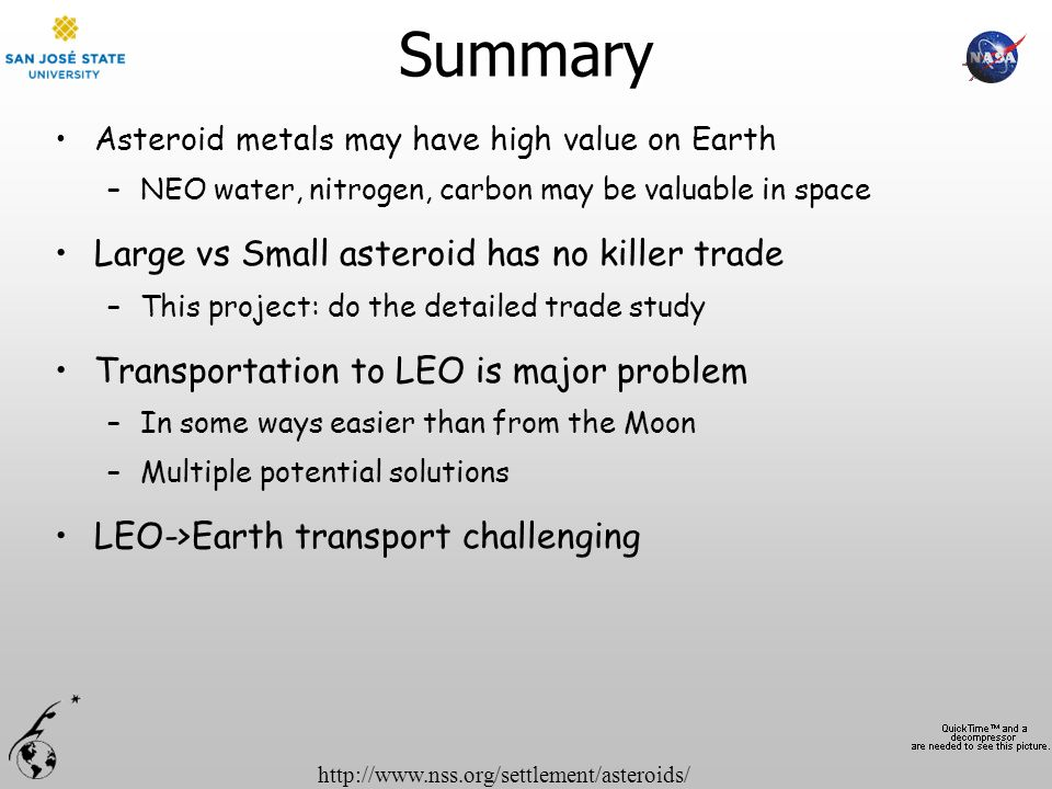 http://www.nss.org/settlement/asteroids/Summary Asteroid metals may have high value on Earth –NEO water, nitrogen, carbon may be valuable in space Lar