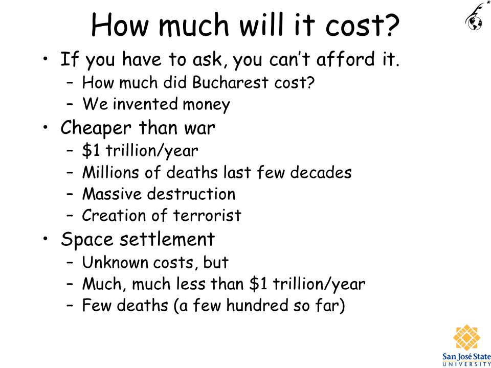 How much will it cost. If you have to ask, you cant afford it.
