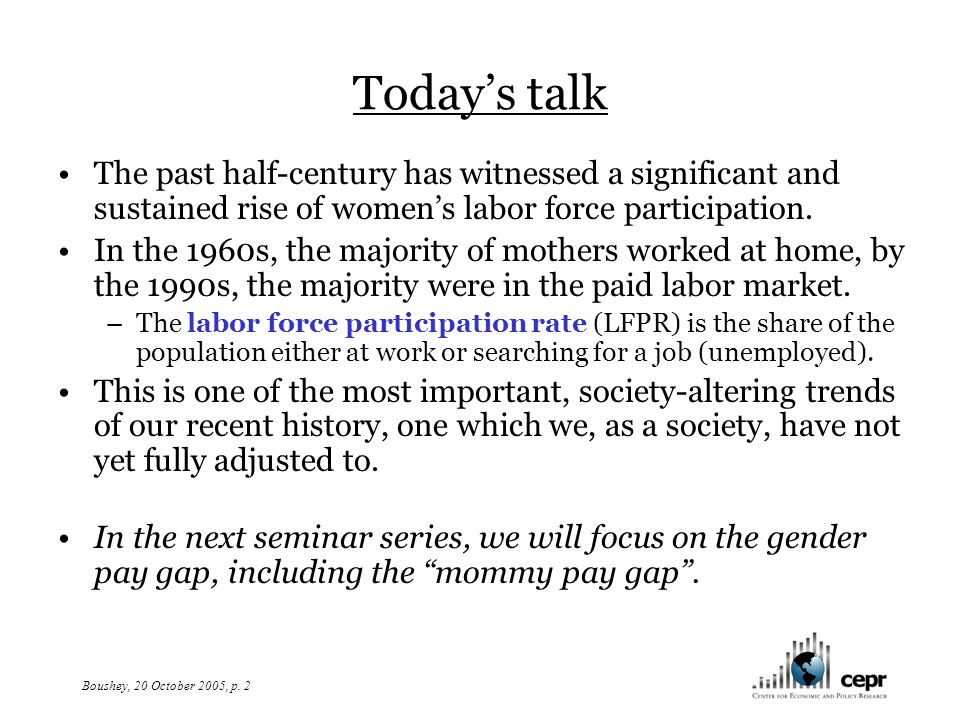 Boushey, 20 October 2005, p.3 Were women pushed or pulled into the labor market.