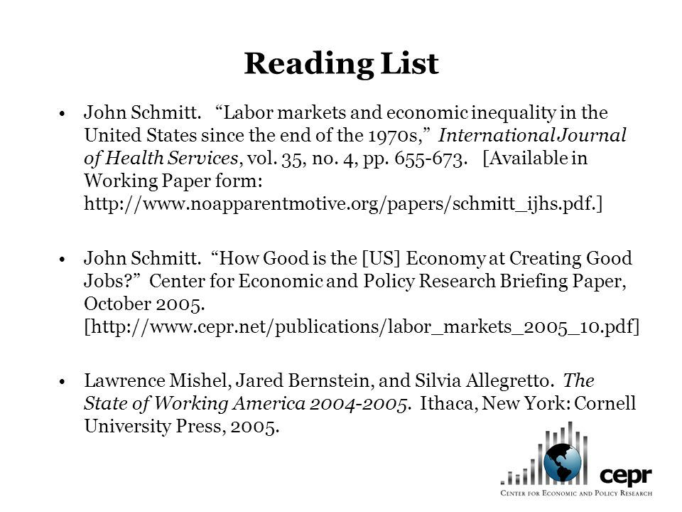 Reading List John Schmitt. Labor markets and economic inequality in the United States since the end of the 1970s, International Journal of Health Serv
