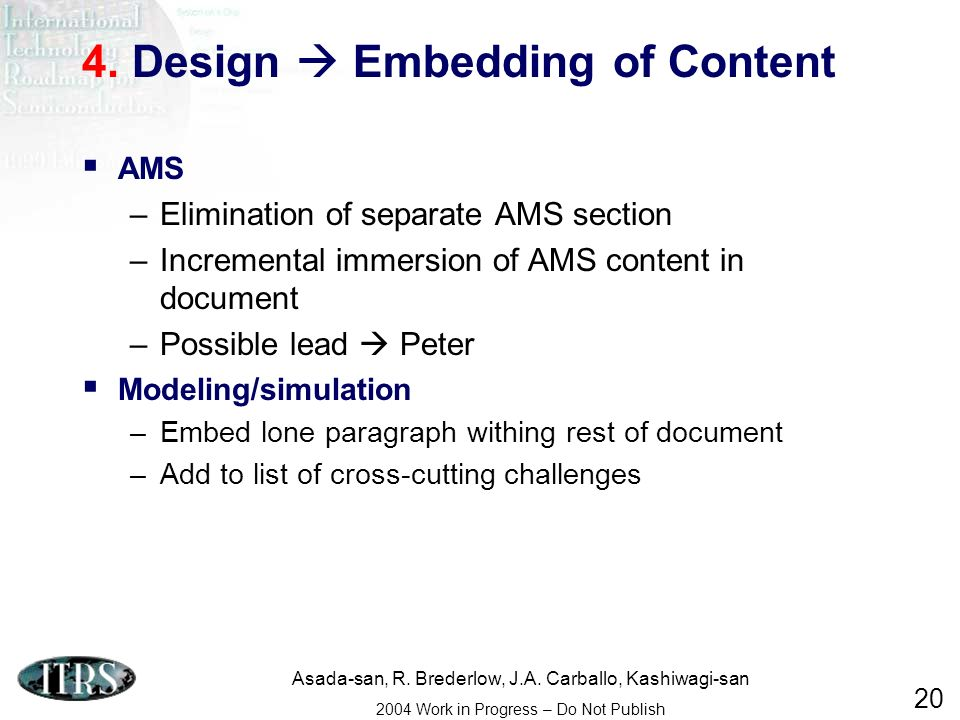 Asada-san, R. Brederlow, J.A. Carballo, Kashiwagi-san 2004 Work in Progress – Do Not Publish 20 4. Design Embedding of Content AMS –Elimination of sep