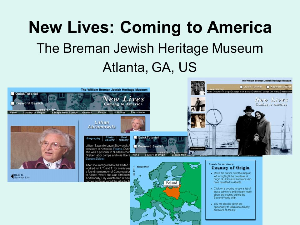 New Lives: Coming to America The Breman Jewish Heritage Museum Atlanta, GA, US