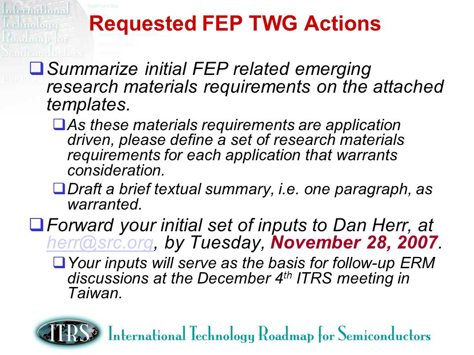 Requested FEP TWG Actions Summarize initial FEP related emerging research materials requirements on the attached templates.