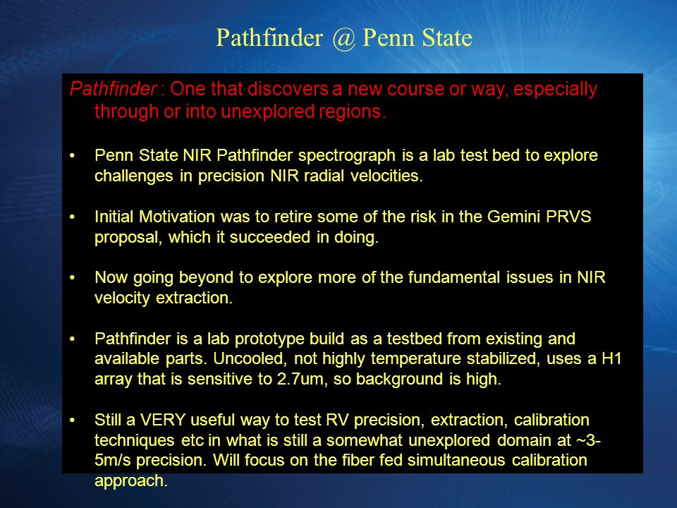 Pathfinder : One that discovers a new course or way, especially through or into unexplored regions.