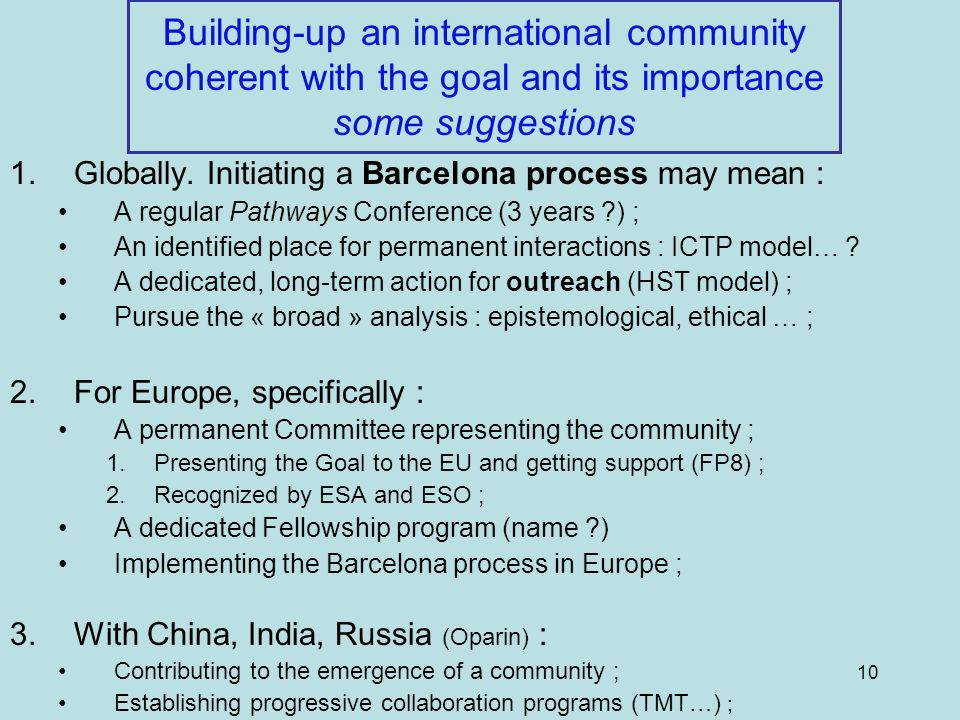 10 Building-up an international community coherent with the goal and its importance some suggestions 1.Globally.