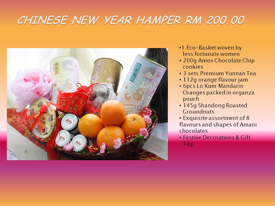 1 Eco-Basket woven by less fortunate women 200g Amos Chocolate Chip cookies 3 sets Premium Yunnan Tea 112g orange flavour jam 6pcs Lo Kum Mandarin Oranges packed in organza pouch 145g Shandong Roasted Groundnuts Exquisite assortment of 8 flavours and shapes of Amani chocolates Festive Decorations & Gift Tag.