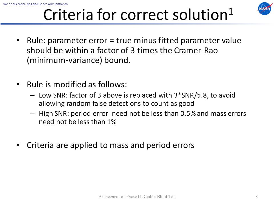 National Aeronautics and Space Administration Assessment of Phase II Double-Blind Test8 Criteria for correct solution 1 Rule: parameter error = true m