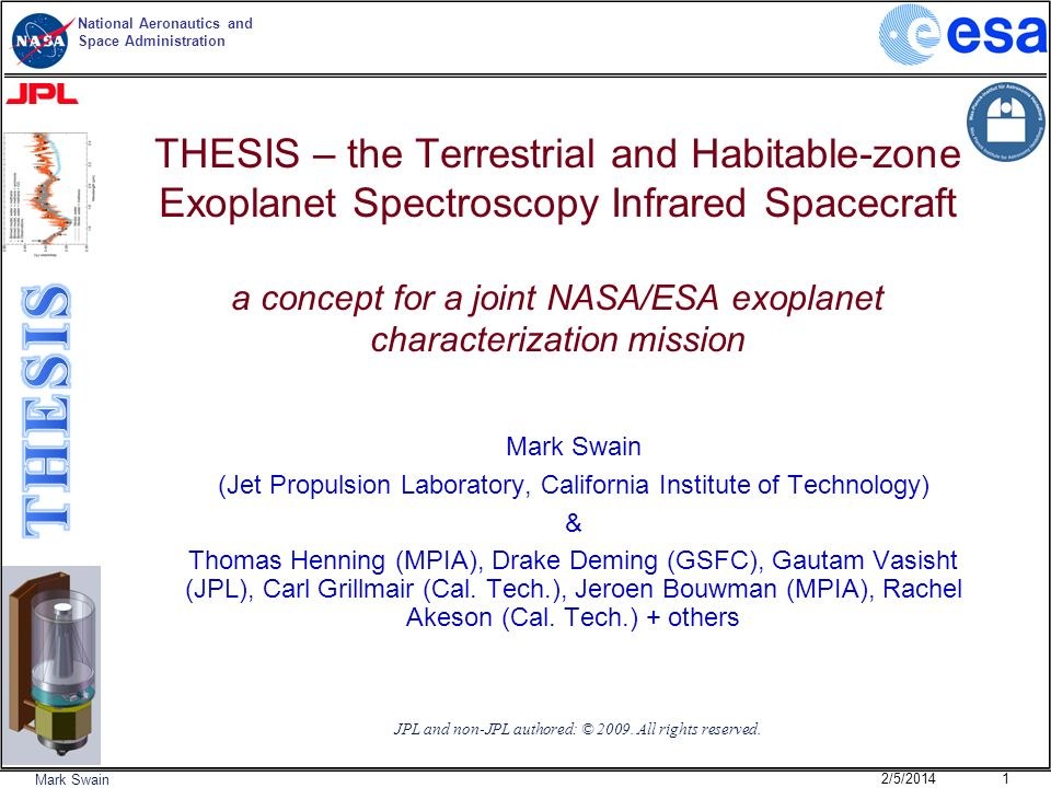 National Aeronautics and Space Administration Mark Swain Schedule 8 year project 4.5 years from starting project to launch 0.25 year commissioning 3.25 years science operations Extended mission possible 2/5/2014 12