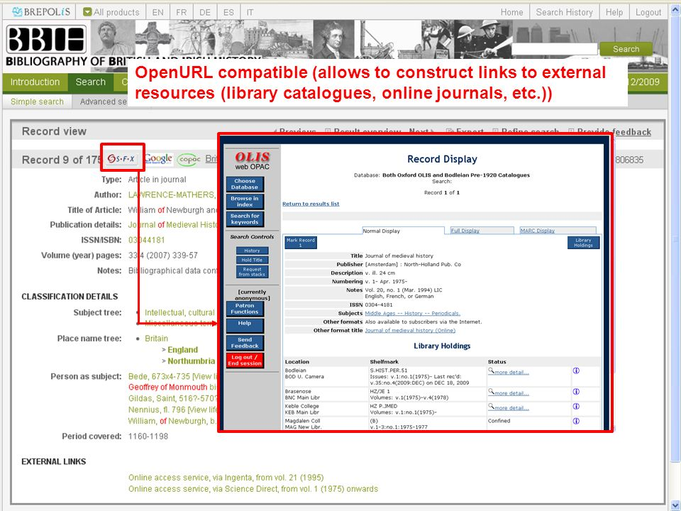OpenURL compatible (allows to construct links to external resources (library catalogues, online journals, etc.))