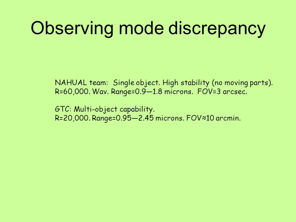 Observing mode discrepancy NAHUAL team: Single object.