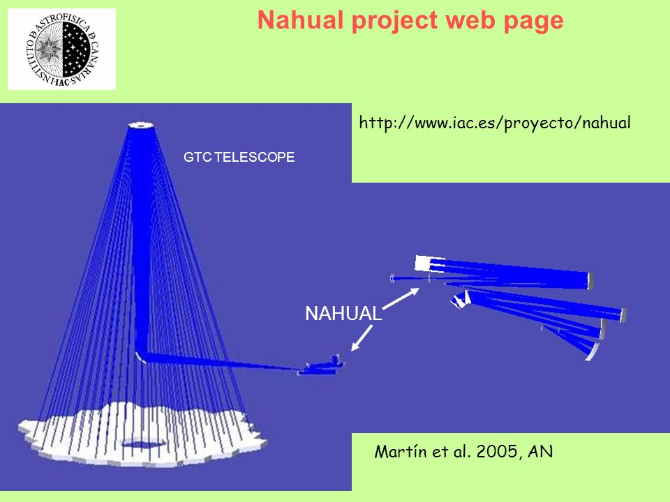 GTC TELESCOPE Nahual project web page NAHUAL http://www.iac.es/proyecto/nahual Martín et al.