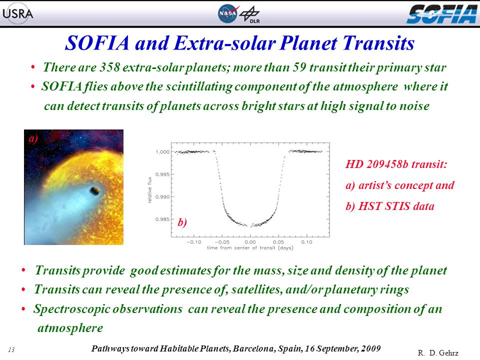 13 R. D. Gehrz Pathways toward Habitable Planets, Barcelona, Spain, 16 September, 2009 Transits provide good estimates for the mass, size and density