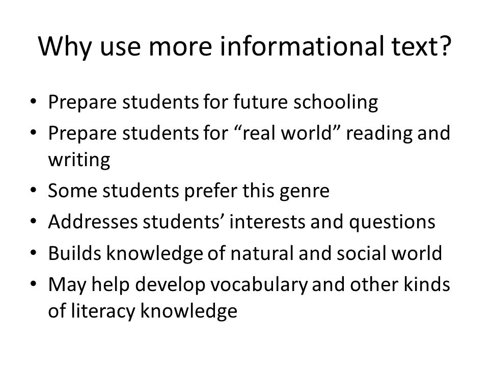 Why use more informational text.