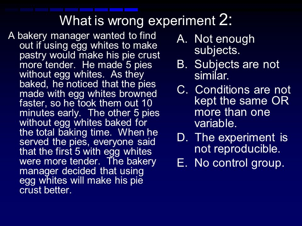 What is wrong experiment 1: A teacher wanted to find out whether teaching for a short time worked better than teaching for longer periods of time. She