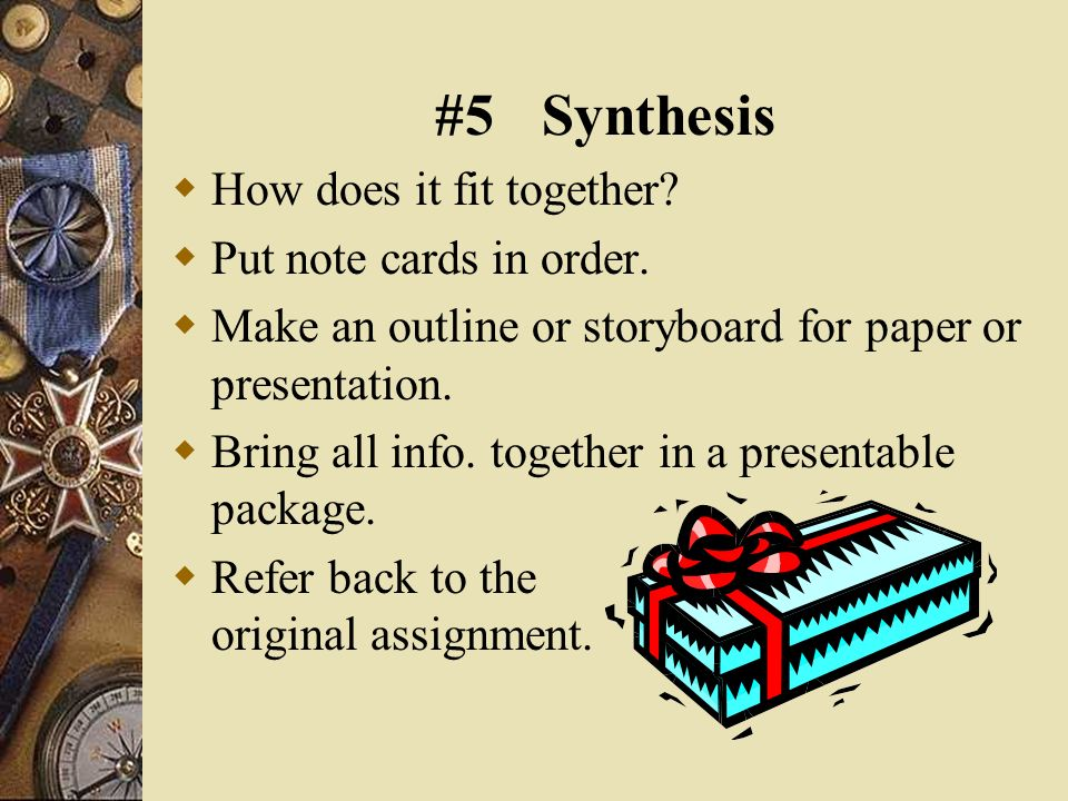#5Synthesis How does it fit together. Put note cards in order.
