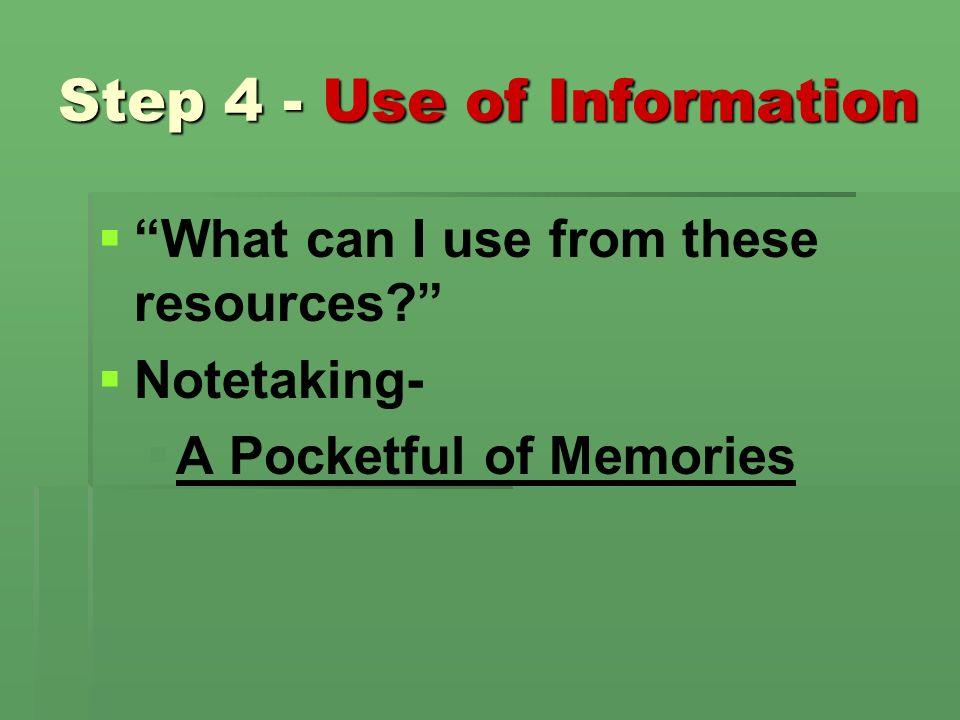 Step 4 - Use of Information What can I use from these resources.