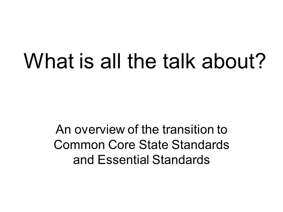 Design and Organization K12 standards Grade-specific end- of-year expectations Developmentally appropriate, cumulative progression of skills and understandings One-to-one correspondence with CCR standards
