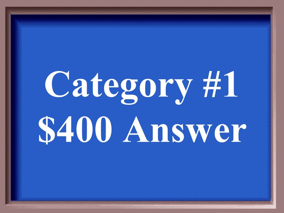 Category #1 $200 Question
