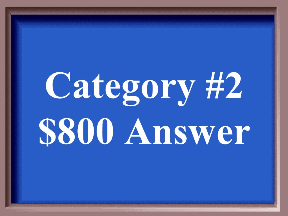Category #2 $600 Question
