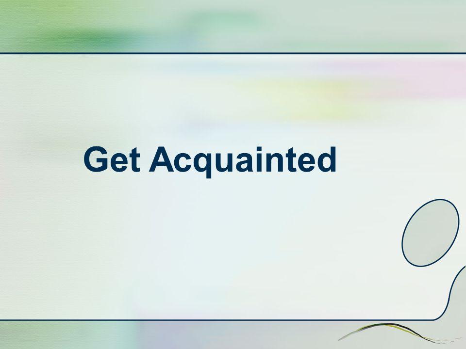 Get Acquainted
