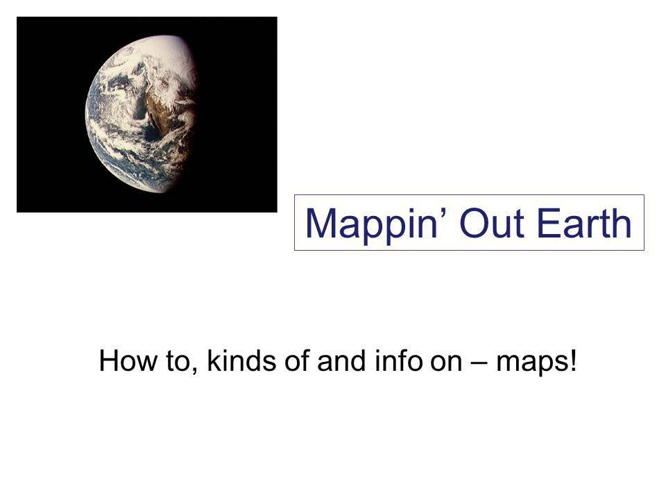 Mappin Out Earth How to, kinds of and info on – maps!