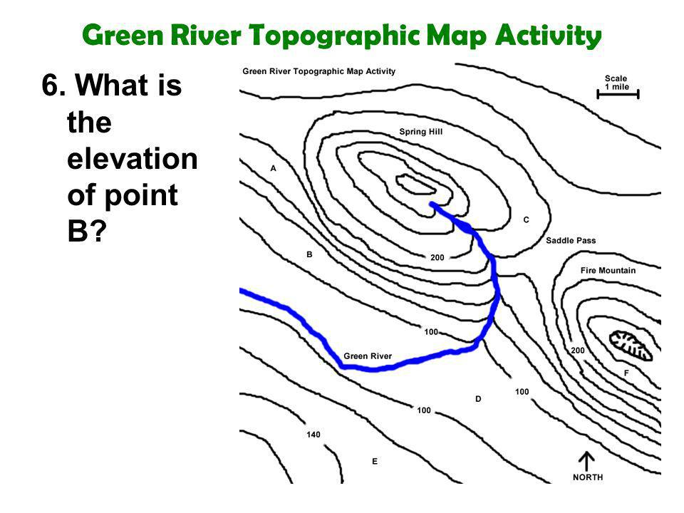 Green River Topographic Map Activity 6. What is the elevation of point B?