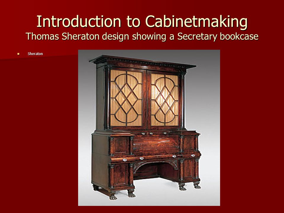 Introduction to Cabinetmaking Thomas Sheraton design showing a Secretary bookcase Sheraton Sheraton