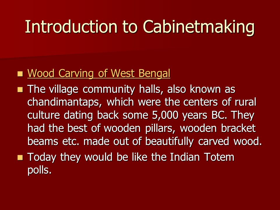 Introduction to Cabinetmaking Wood Carving of West Bengal Wood Carving of West Bengal Wood Carving of West Bengal Wood Carving of West Bengal The vill