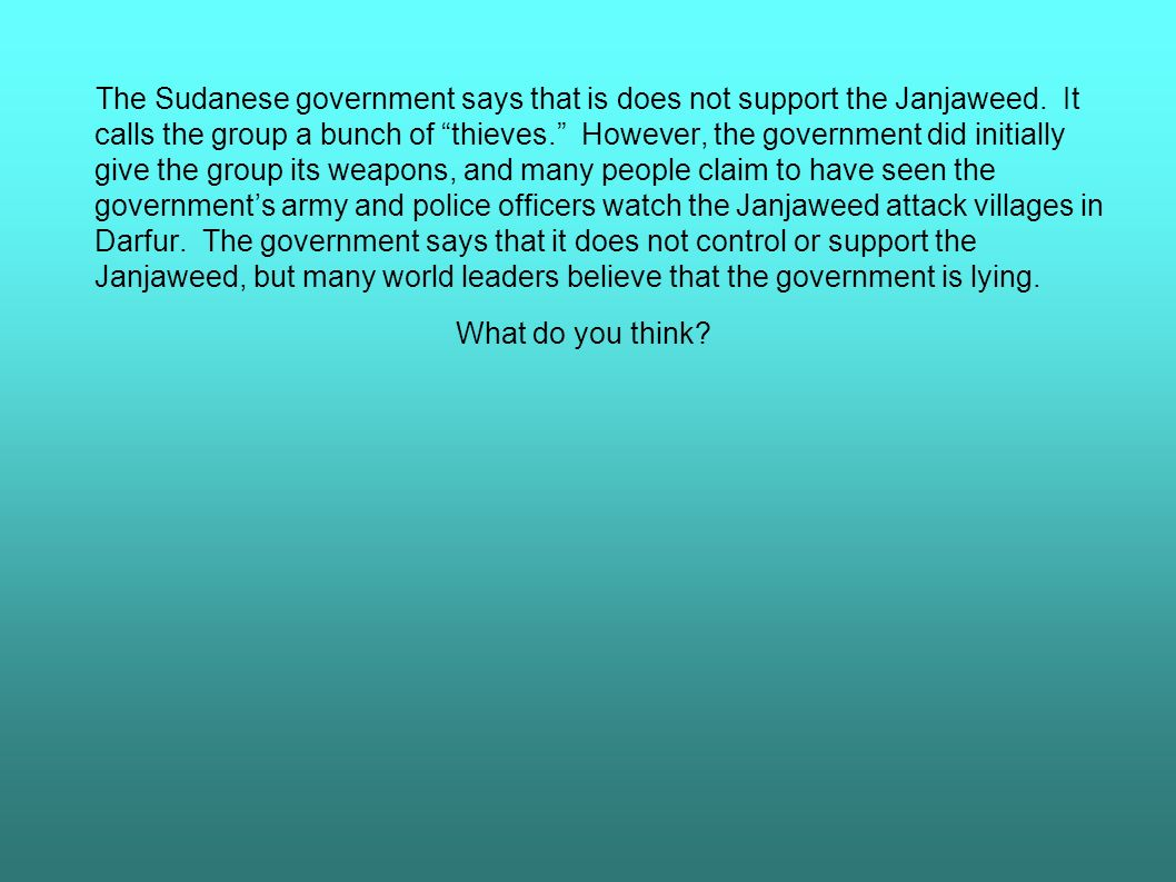 The Sudanese government says that is does not support the Janjaweed.