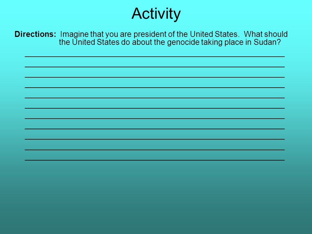 Activity Directions: Imagine that you are president of the United States.