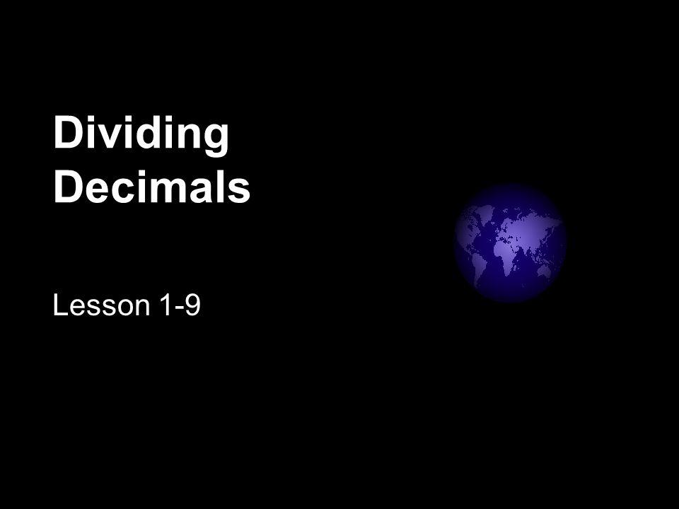Dividing Decimals Lesson 1-9