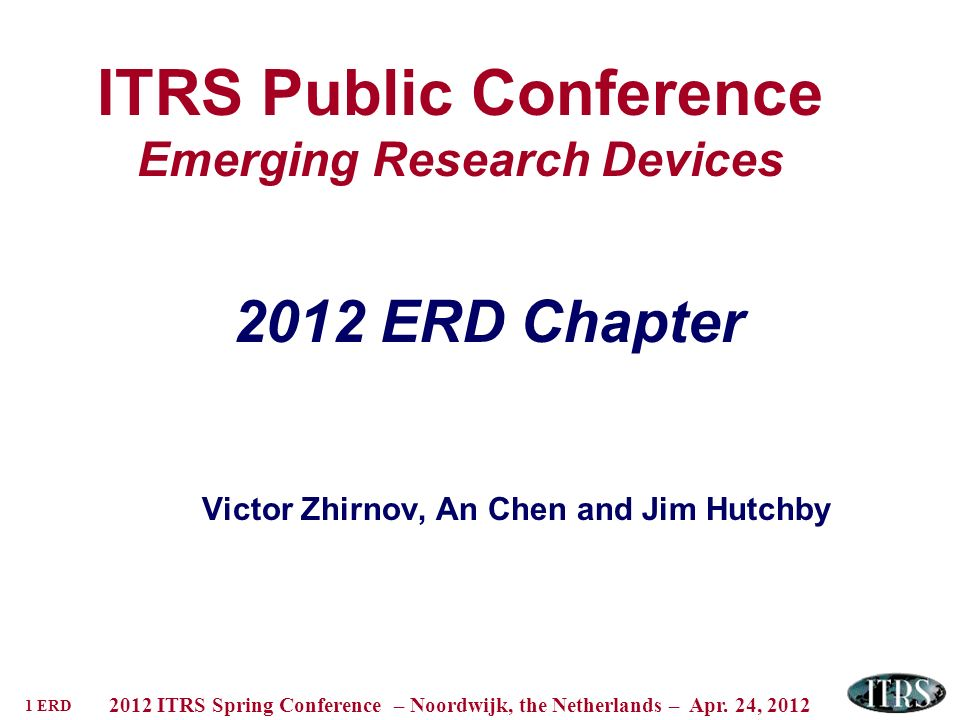 1 ERD 2012 ITRS Spring Conference – Noordwijk, the Netherlands – Apr.