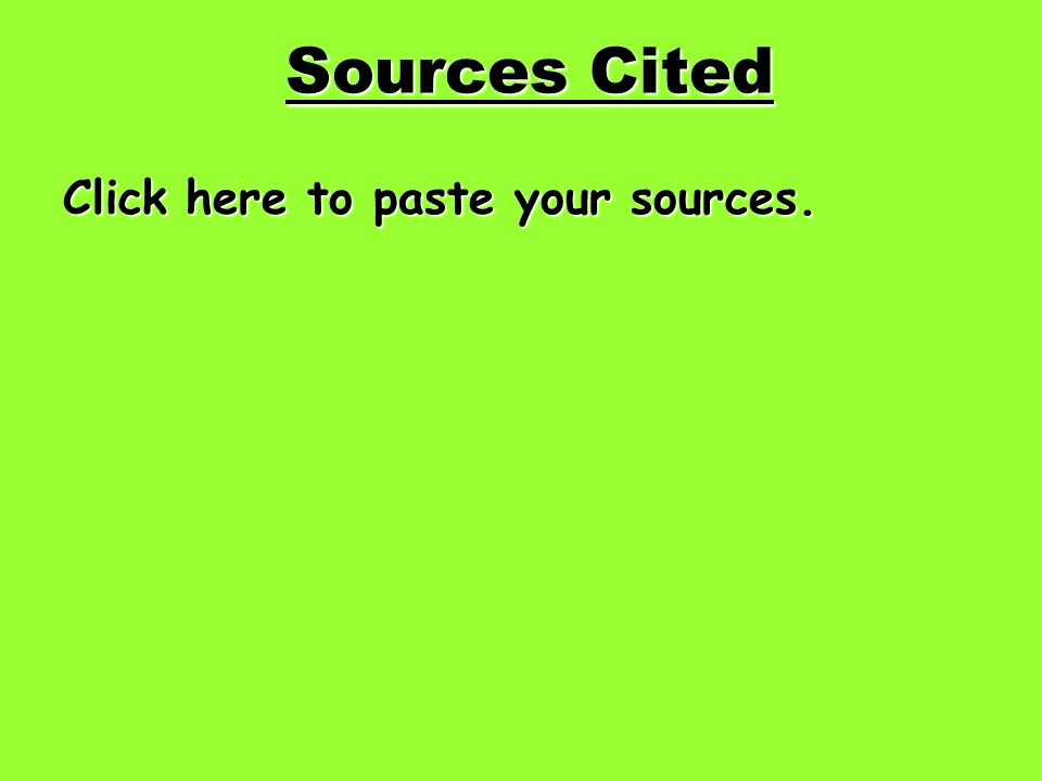 Sources Cited Click here to paste your sources.