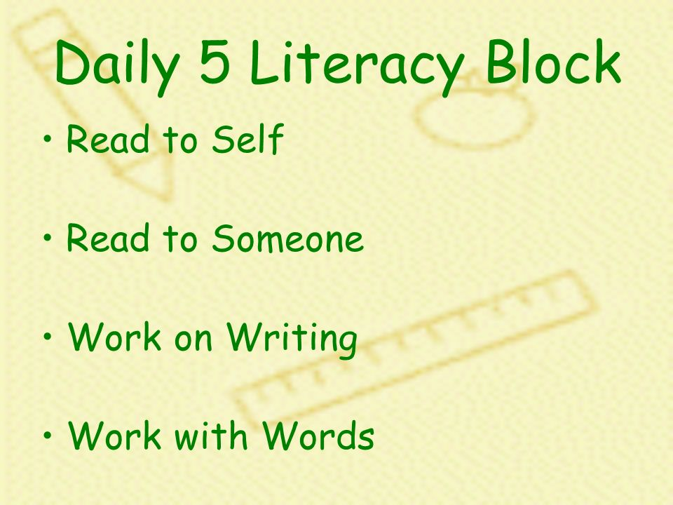 Daily 5 Literacy Block Read to Self Read to Someone Work on Writing Work with Words