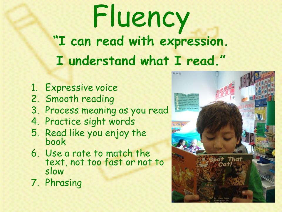 FluencyI can read with expression. I understand what I read.