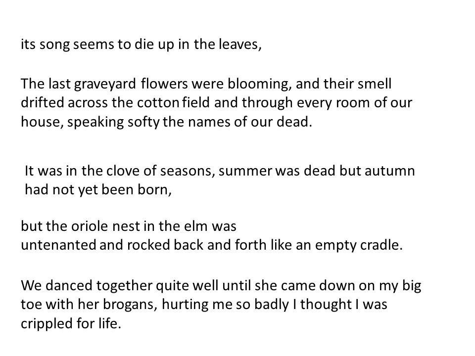 It was in the clove of seasons, summer was dead but autumn had not yet been born, but the oriole nest in the elm was untenanted and rocked back and fo