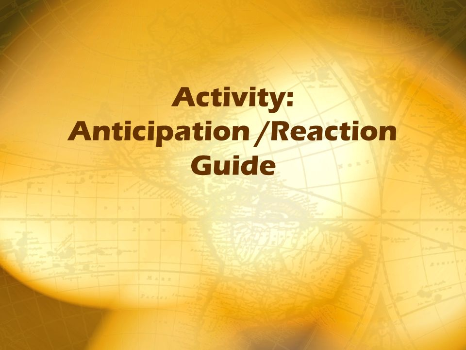 Activity: Anticipation /Reaction Guide