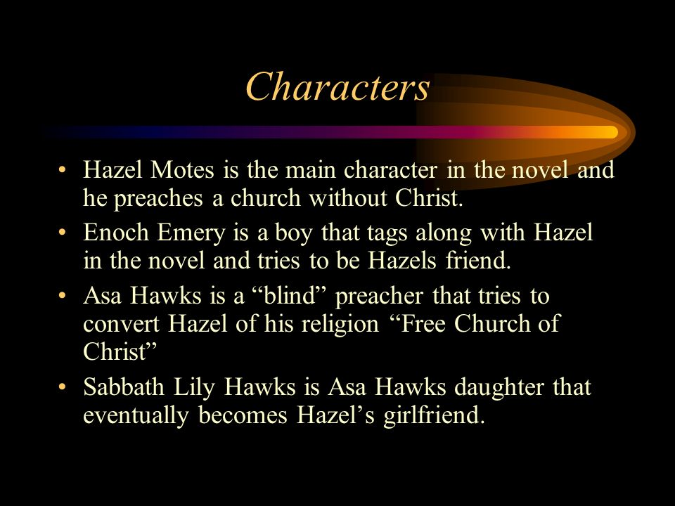 Characters Continued Onnie Jay Holy (Hoover Shoats) is a person that tries to team up with Hazel to make money off of the preaching.