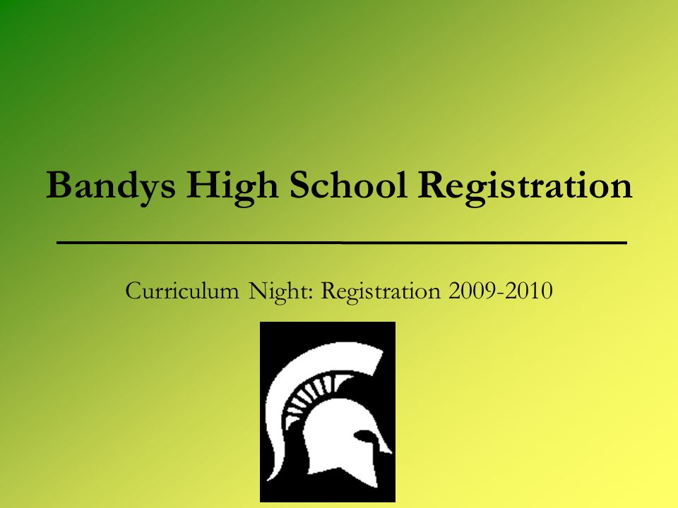 Bandys High School Registration Curriculum Night: Registration 2009-2010