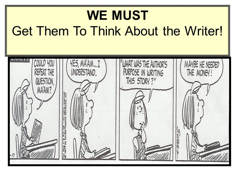 WE MUST Get Them To Think About the Writer!