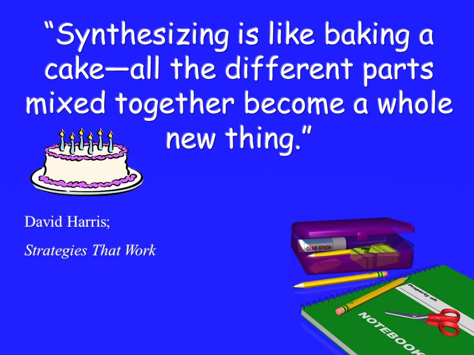 Summarizing is part of synthesis.You cant synthesize if you dont know how to summarize.