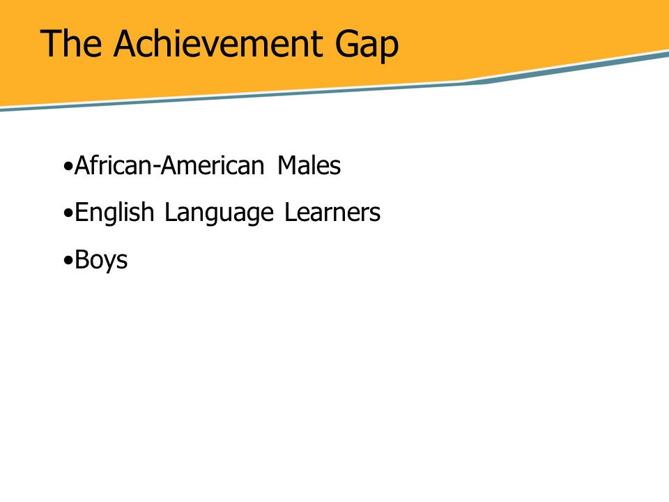 The Achievement Gap African-American Males English Language Learners Boys