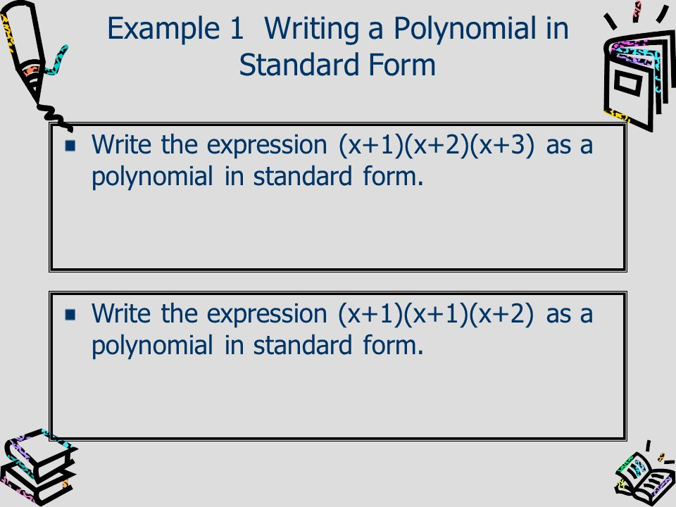 write the polynomial in standard form