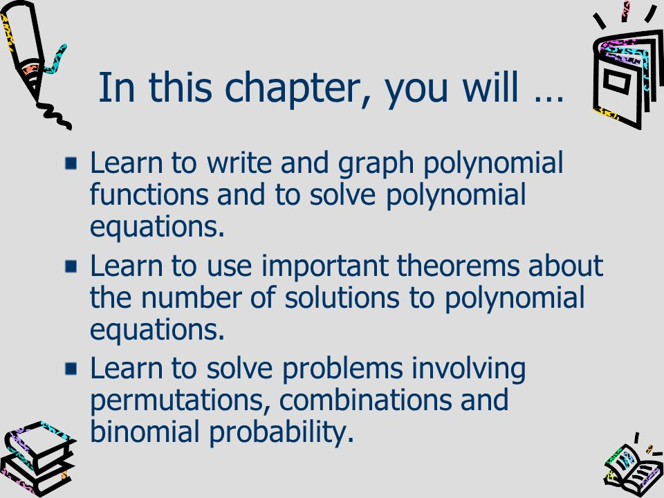 Fundamental Theorem of Algebra If P(x) is a polynomial of degree n>1 with complex coefficients, then P(x) = 0 has at least one complex root.