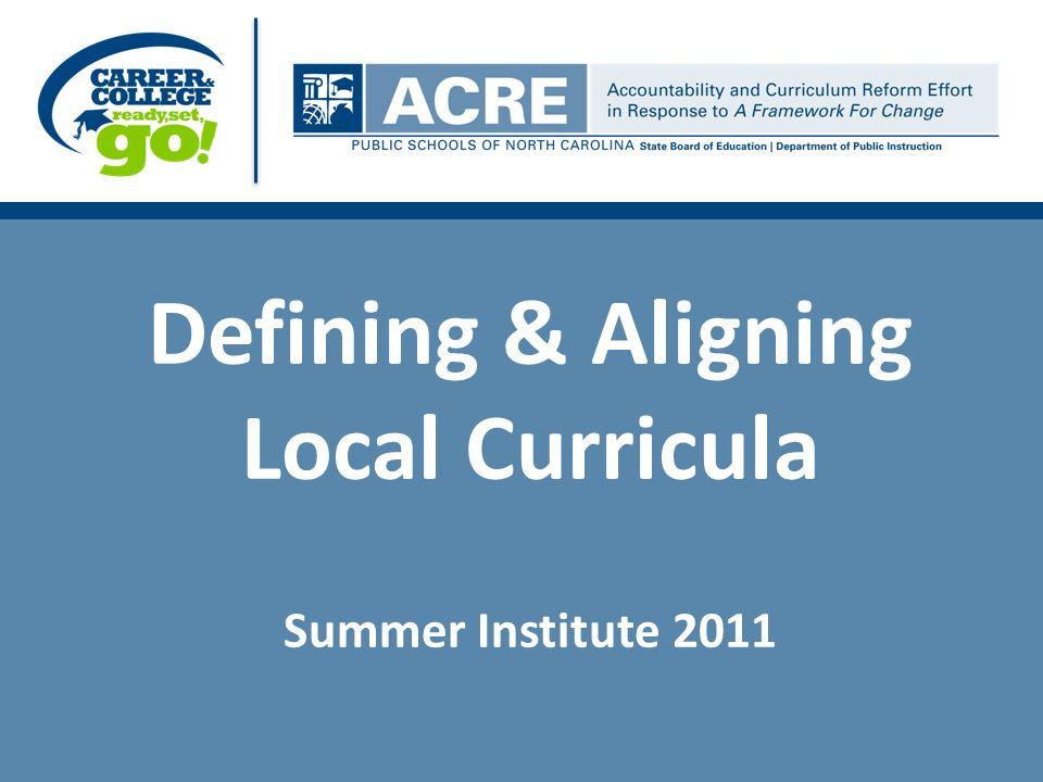 Defining & Aligning Local Curricula Summer Institute 2011