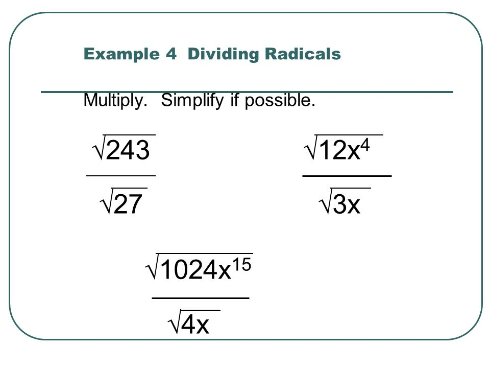 To rationalize a denominator of an expression, rewrite it so there are no radicals in any denominator and no denominators in any radical.