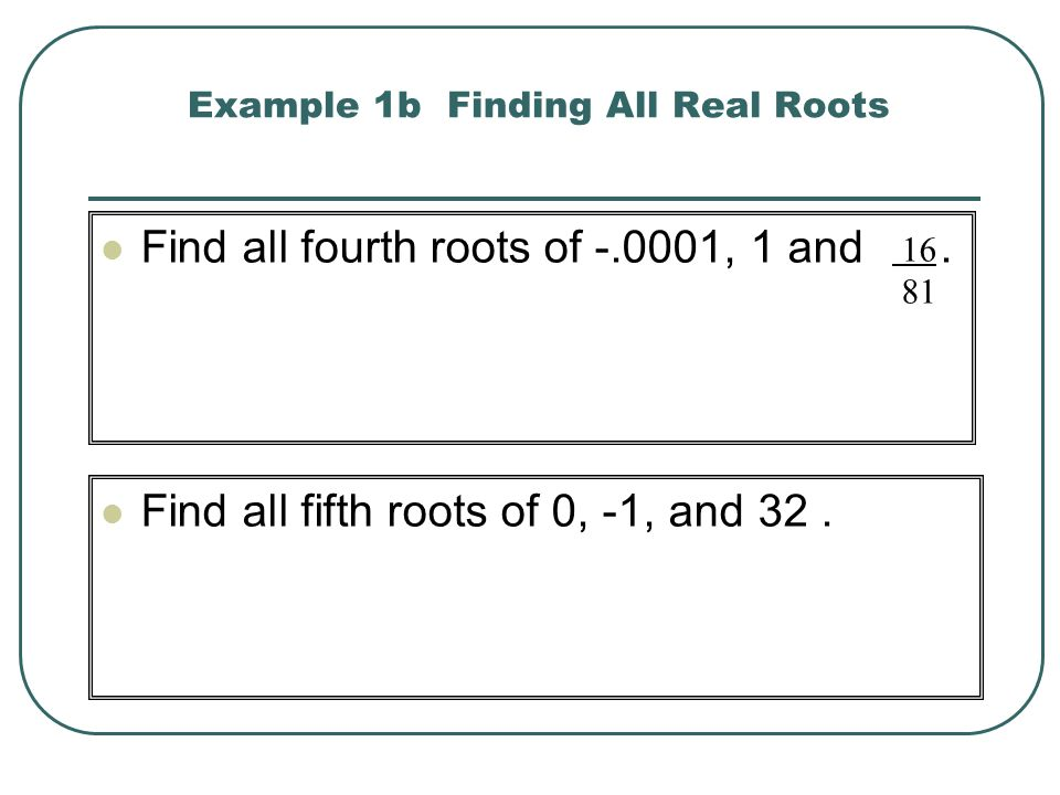 A radical sign is used to indicate a root.The number under the radical sign is the radicand.