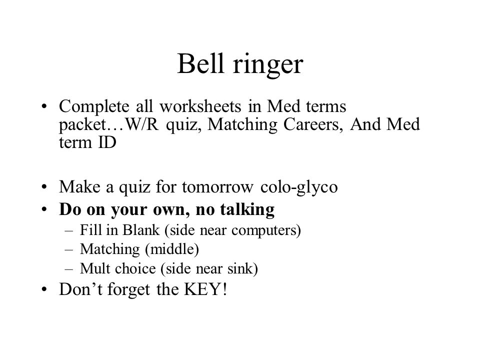 Complete Matching Health Careers Make a quiz for tomorrow colo-glyco Mult choice Fill in the blank matching